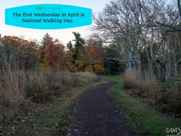 The first Wednesday in April is National Walking Day.