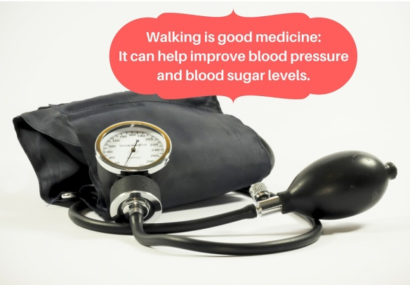 Walking is good medicine_ It can help improve blood pressure and blood sugar levels.